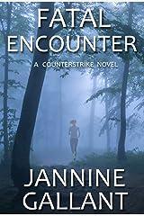 Fatal Encounter (A Counterstrike Novel Book 1) Kindle Edition