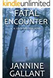 Fatal Encounter (A Counterstrike Novel Book 1)