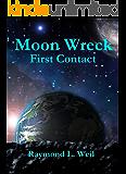 Moon Wreck: First Contact (Moon Wreck series Book 1)
