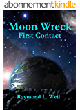 Moon Wreck: First Contact (Moon Wreck series Book 1) (English Edition)