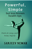 Powerful, simple but less known health tips (Vedic Self Help Book 5)