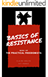 Basics of Resistance: The Practical Freedomista, Book I