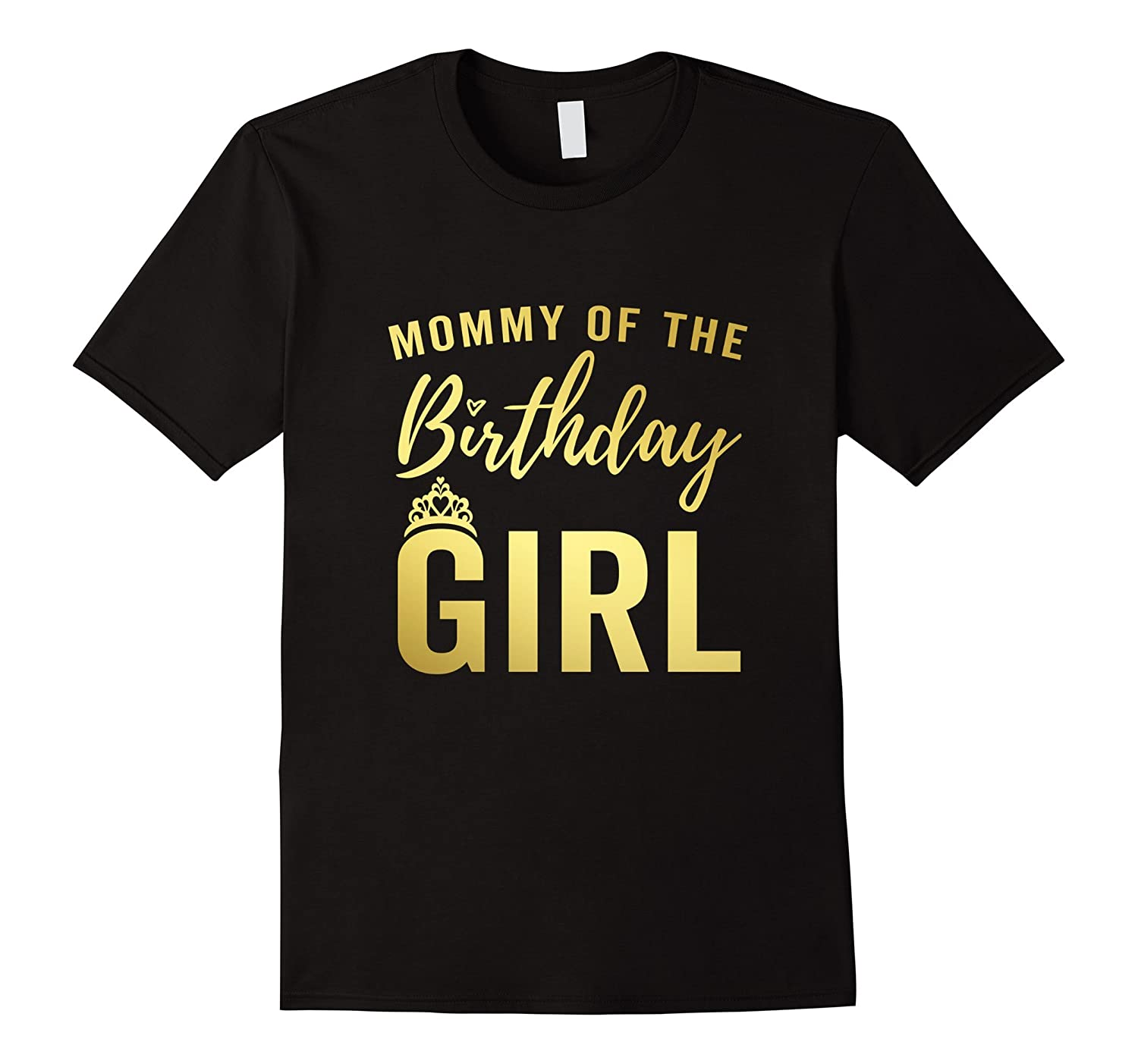 Mommy of Birthday Girl Shirt for Women Golden Effect-BN