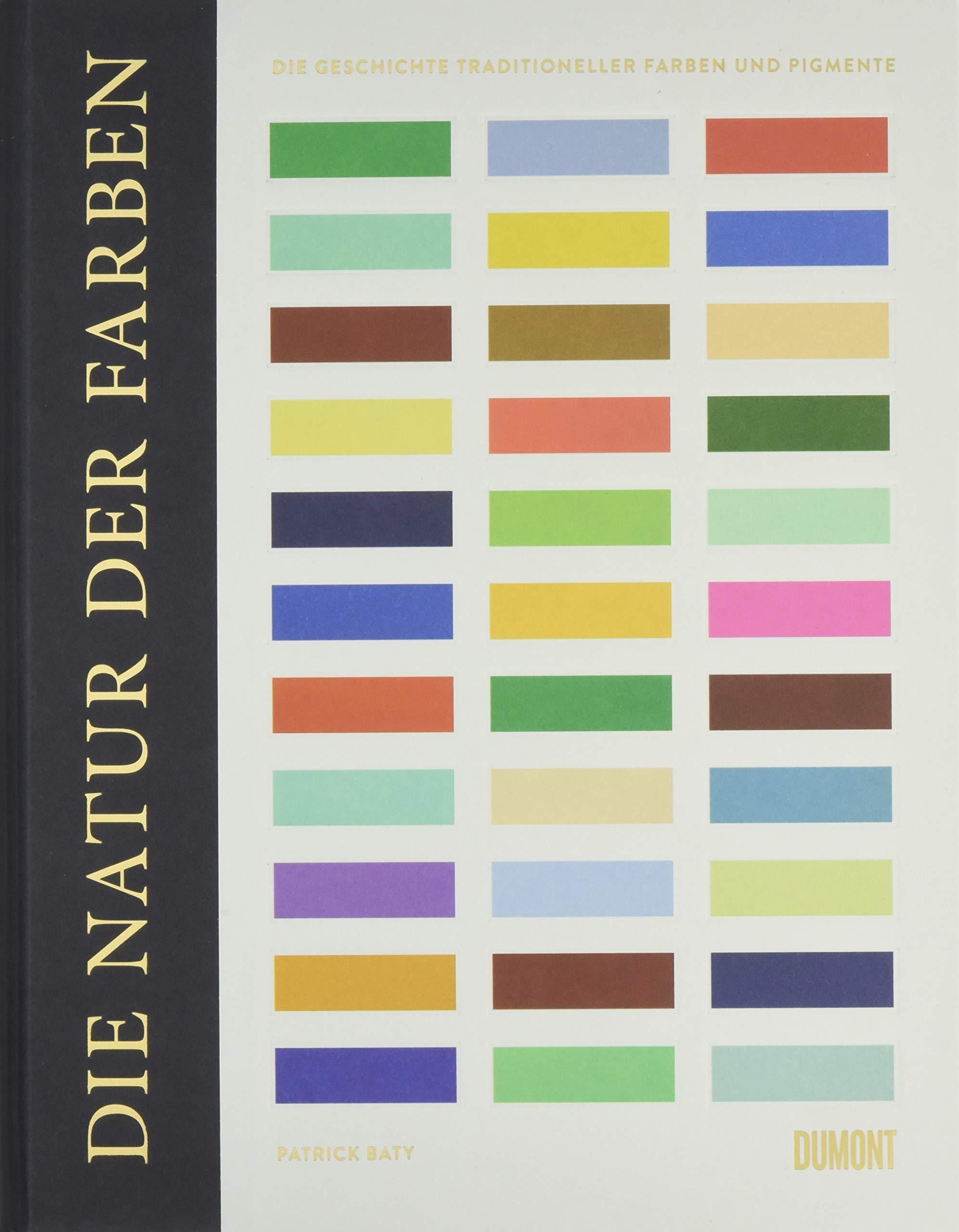 fe4c41ac67 Die Natur der Farben: Die Geschichte traditioneller Farben und Pigmente:  Amazon.de: Patrick Baty, Nina Loose: Bücher