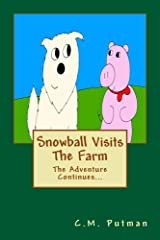 Snowball Visits The Farm: The Adventure Continues... (Snow The Dog Book 3) Kindle Edition