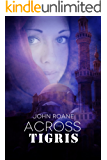 Across the Tigris (Across the River Book 1)