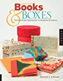 Creating Books & Boxes: Fun and Unique Approaches to Handmade Structures (Paper Art Workbooks)
