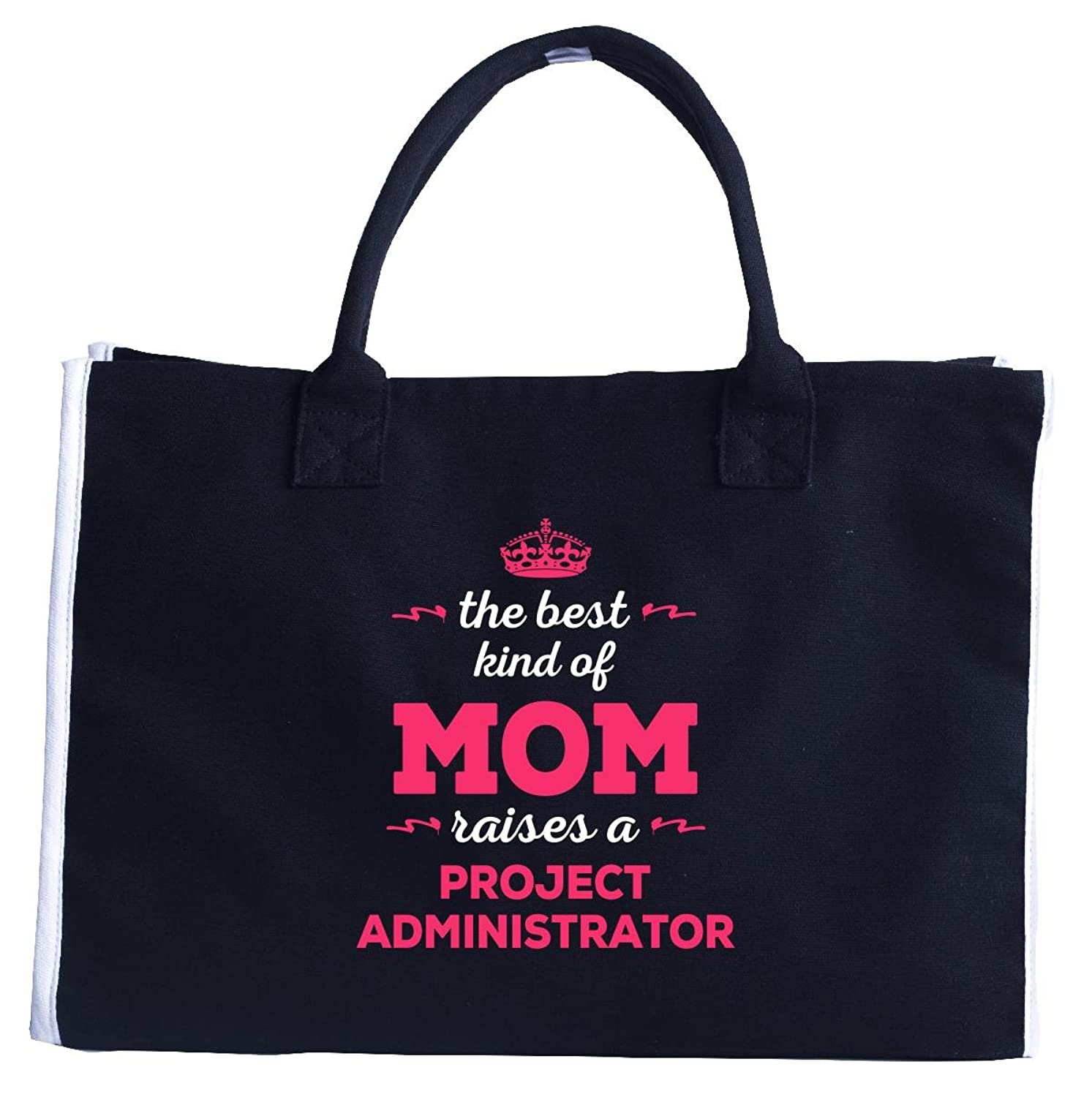 The Best Kind Of Mom Raises A Project Administrator - Fashion Tote Bag