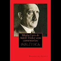 MINHA LUTA DE ADOLF HITLER COM COMENTÁRIOS: Nazismo