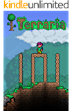 Terraria 101: 101 Facts, Tips, Hints, and Secrets about Terraria (English Edition)