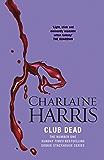 Club Dead: A True Blood Novel (Sookie Stackhouse)