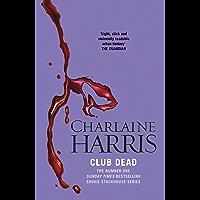 Club Dead: A True Blood Novel (Sookie Stackhouse Book 3) (English Edition)