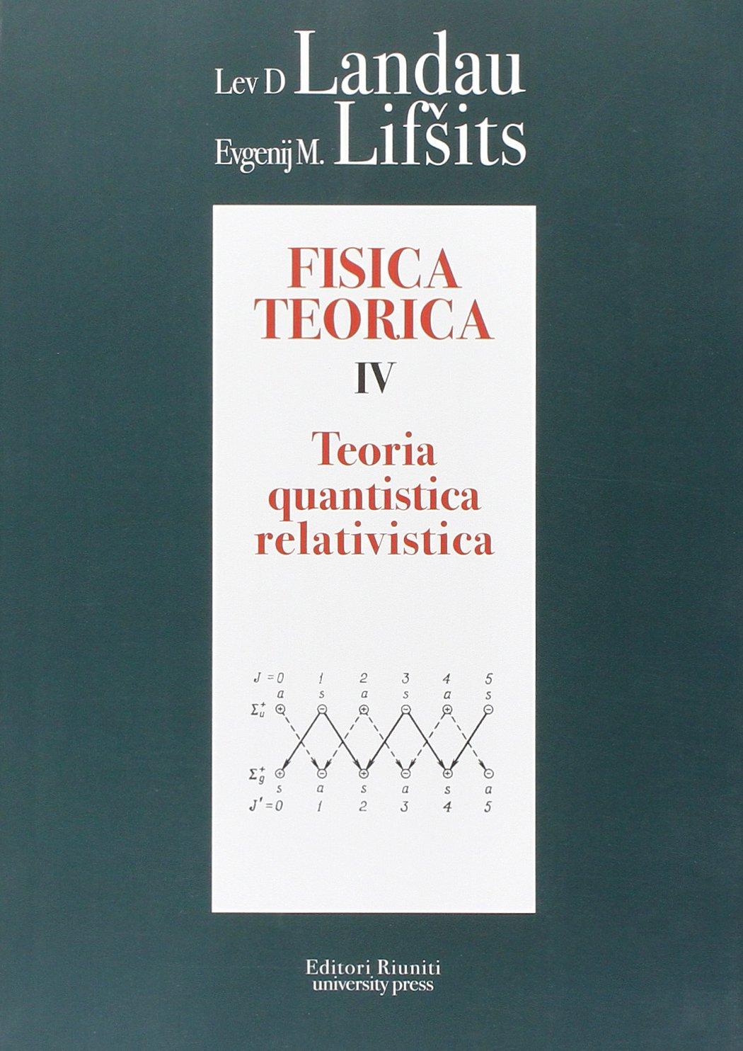 Fisica teorica vol. 4 - Teoria quantistica relativistica pdf