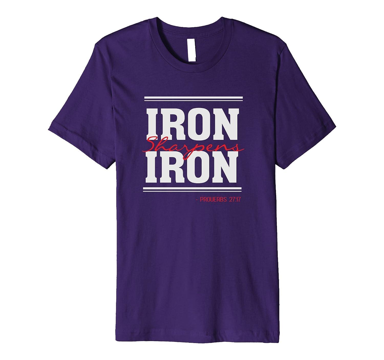 Iron Sharpens Iron – Christian Bible Verse Proverbs T Shirt