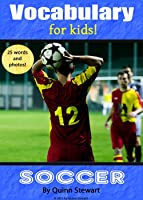 Vocabulary For Kids!: Soccer (English