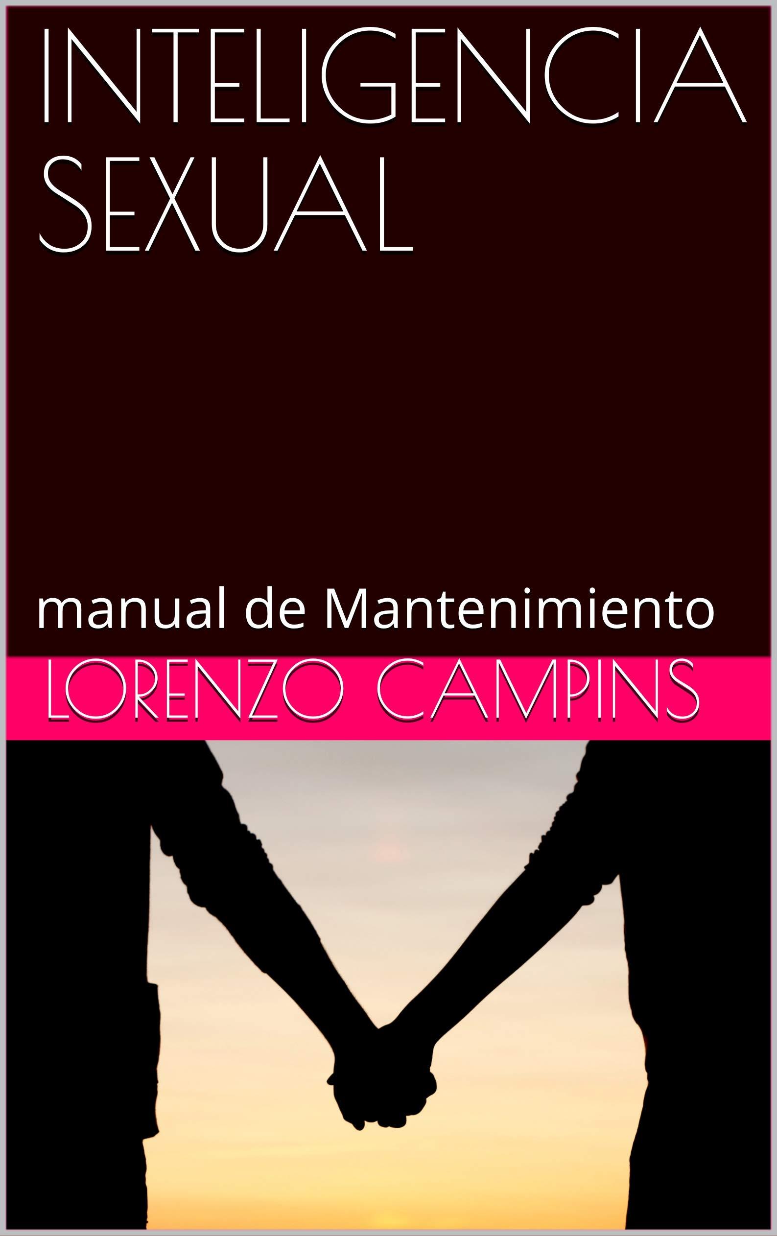 INTELIGENCIA SEXUAL: manual de Mantenimiento