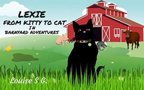 LEXIE - FROM KITTY TO CAT: in BARNYARD ADVENTURES