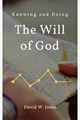 Knowing and Doing the Will of God Kindle Edition
