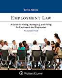 Employment Law: A Guide to Hiring, Managing, and Firing for Employers and Employees (Aspen College Series)