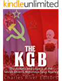 The KGB: The History and Legacy of the Soviet Union's Notorious Spy Agency