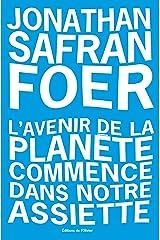 L'avenir de la planete commence dans notre assiette (French Edition) Kindle Edition
