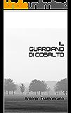 IL GUARDIANO DI COBALTO: Antonio Tramontano