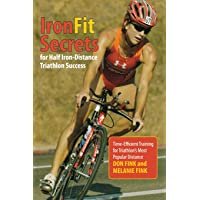 IronFit Secrets for Half Iron-Distance Triathlon Success: Time-Efficient Training For Triathlon's Most Popular Distance