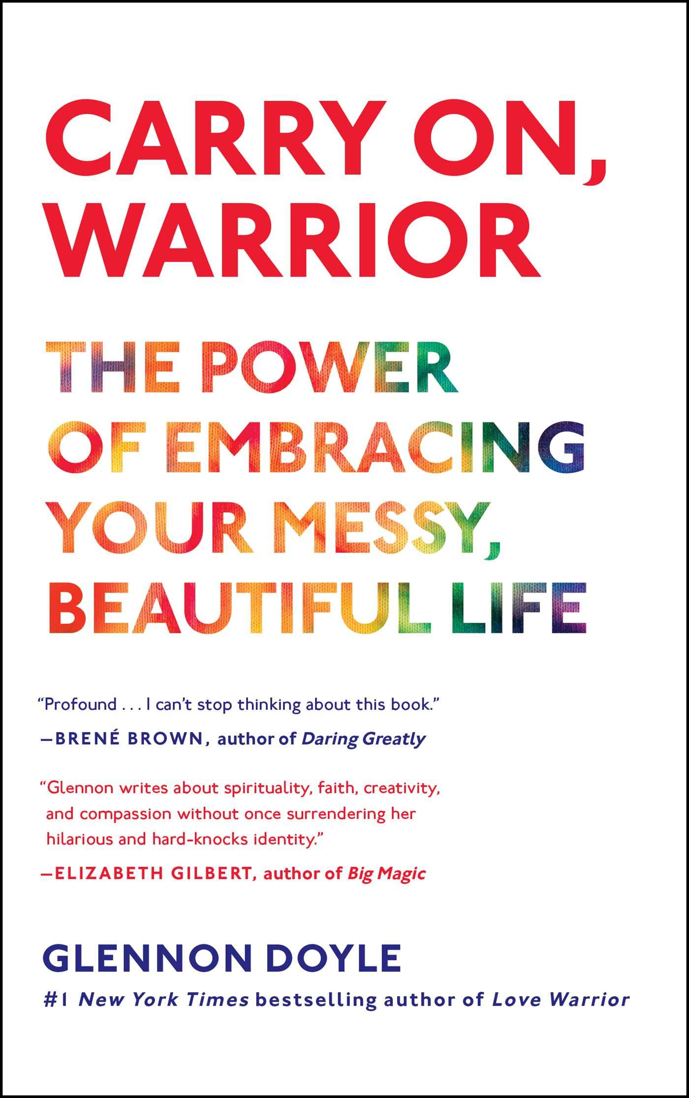 Image result for 'Carry on, warrior: The power of embracing your messy, beautiful life' by Glennon Doyle Melton.