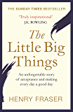 The Little Big Things: The Inspirational Memoir of the Year