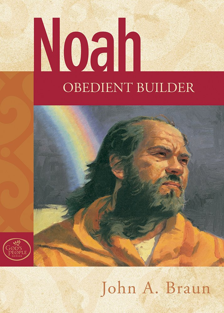 Download Noah: Obedient Builder (God's People Series) PDF