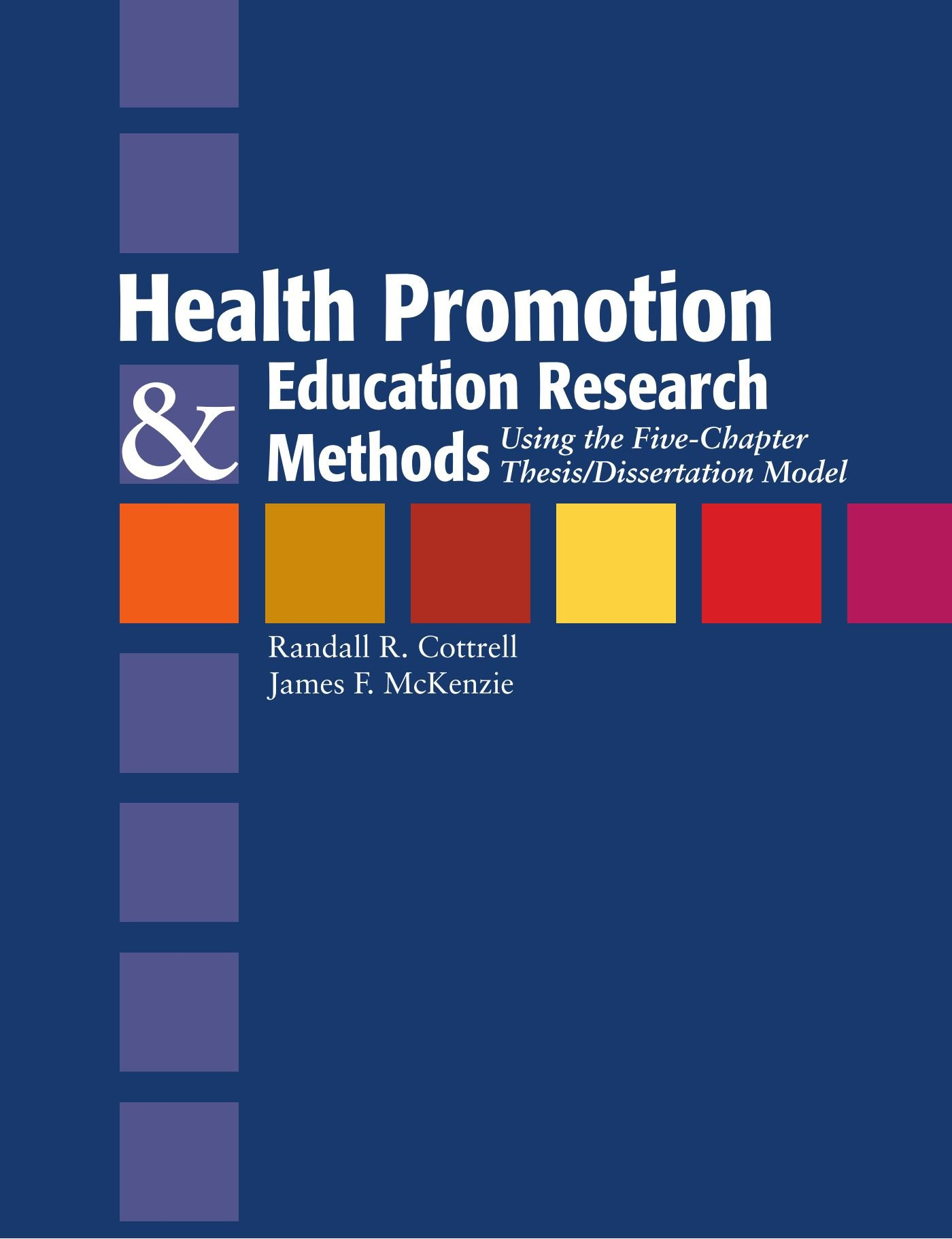 Health Promotion And Education Research Methods: Using The Five Chapter Thesis/Dissertation Model by Brand: Jones Bartlett Learning