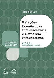 Série Provas & Concursos - Relações Econômicas Internacionais e Comércio Internacional