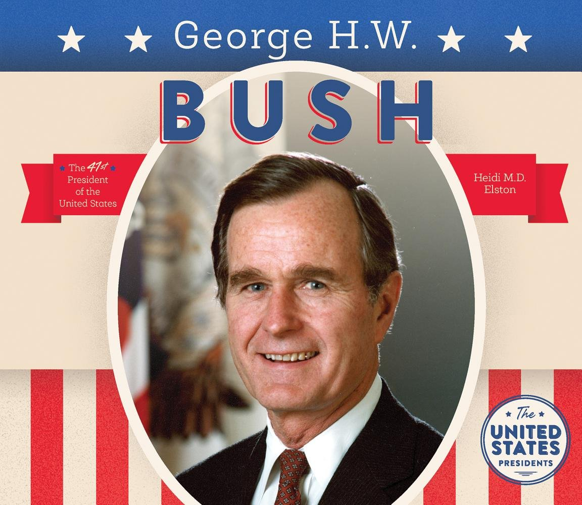 George H. W. Bush (United States Presidents 2017) ebook