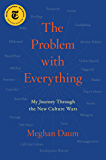 The Problem with Everything: My Journey Through the New Culture Wars (English Edition)
