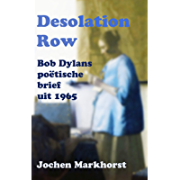 Desolation Row: Bob Dylans poëtische brief uit 1965
