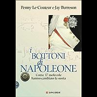 I bottoni di Napoleone: Come 17 molecole hanno cambiato la storia (Italian Edition)