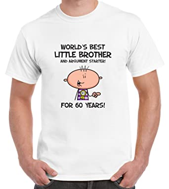 Worlds Best Little Brother Mens 60th Birthday Present T Shirt Small