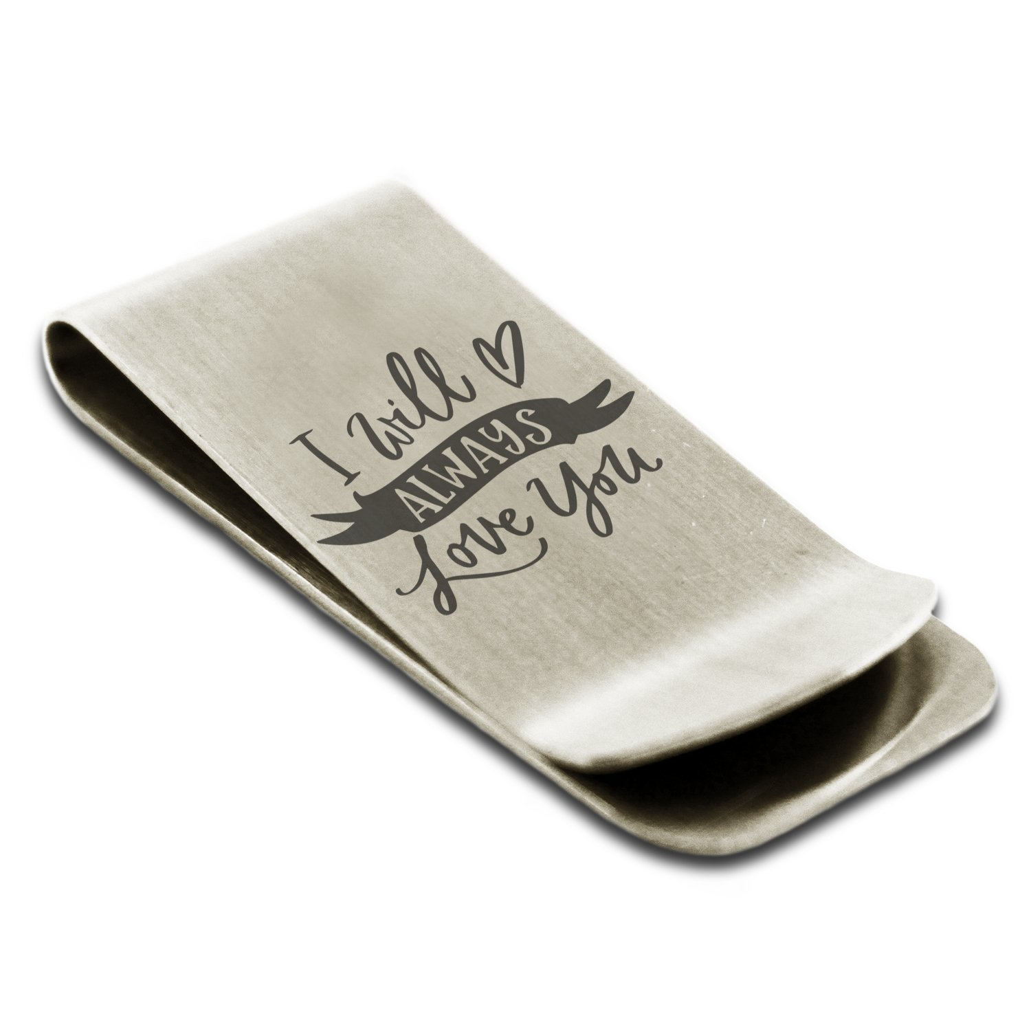 Stainless Steel I Will Always Love You Engraved Money Clip Credit Card Holder