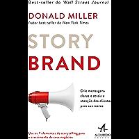 Storybrand: Crie Mensagens Claras e Atraia a Atenção dos Clientes Para sua Marca