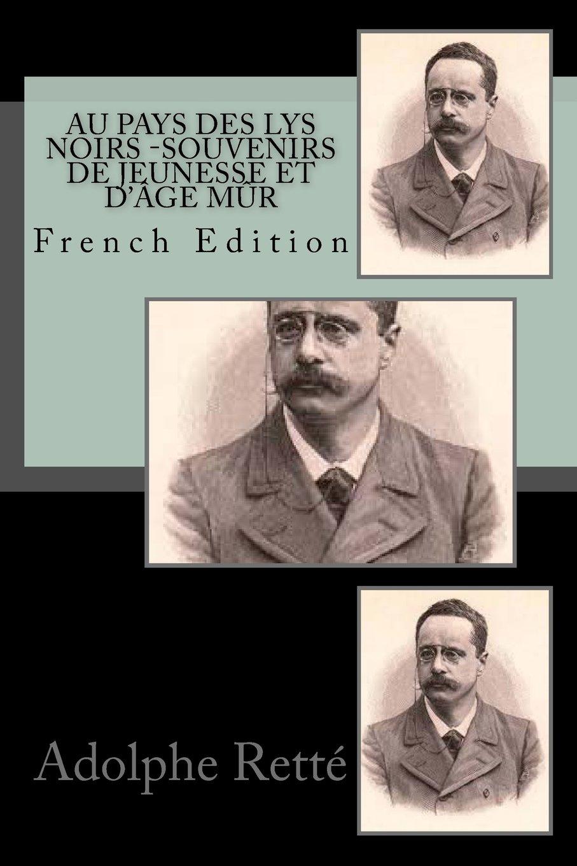 Download Au pays des lys noirs Souvenirs de jeunesse et d'âge mûr (French Edition) ebook