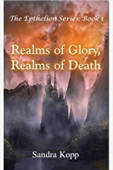 Realms of Glory, Realms of Death (The Epthelion Series Book 1) Kindle Edition