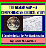 "The ""Genesis Gap"" – A Comprehensive Biblical Study: A Complete Look at the Pre-Adamic Creation"