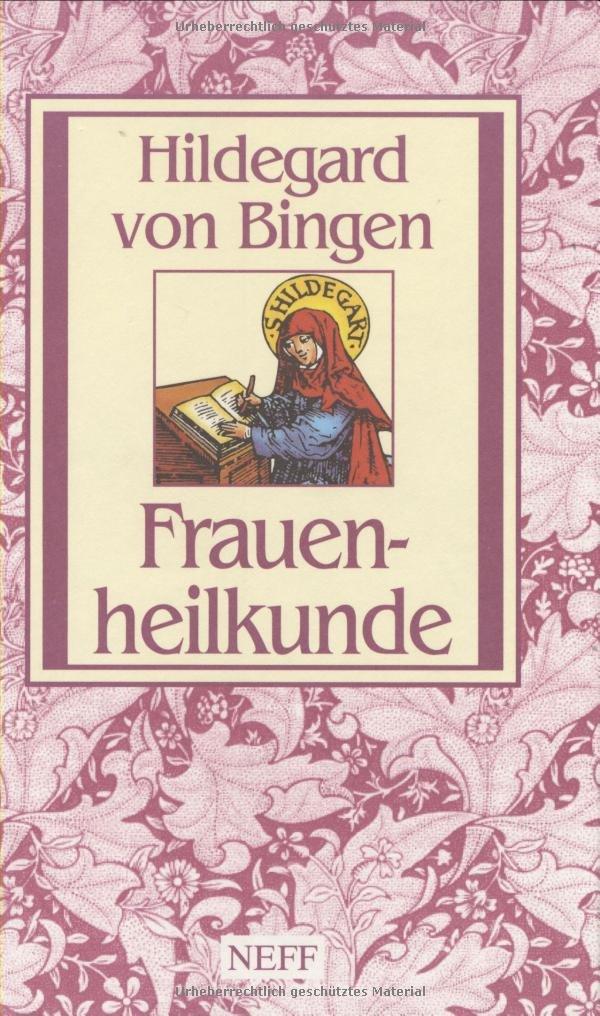 Frauenheilkunde: Hildegard von Bingen