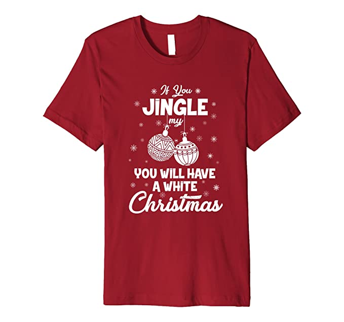 869b6924 Amazon Com Jingle Ball Funny Dirty Christmas Shirts Clothing
