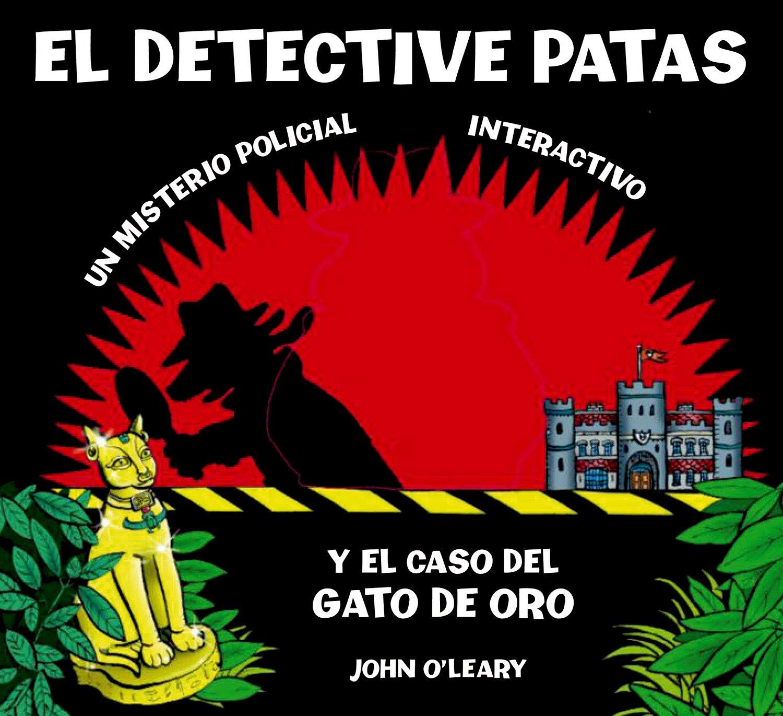 El detective patas y el caso del gato de oro (Spanish) Hardcover – 2009