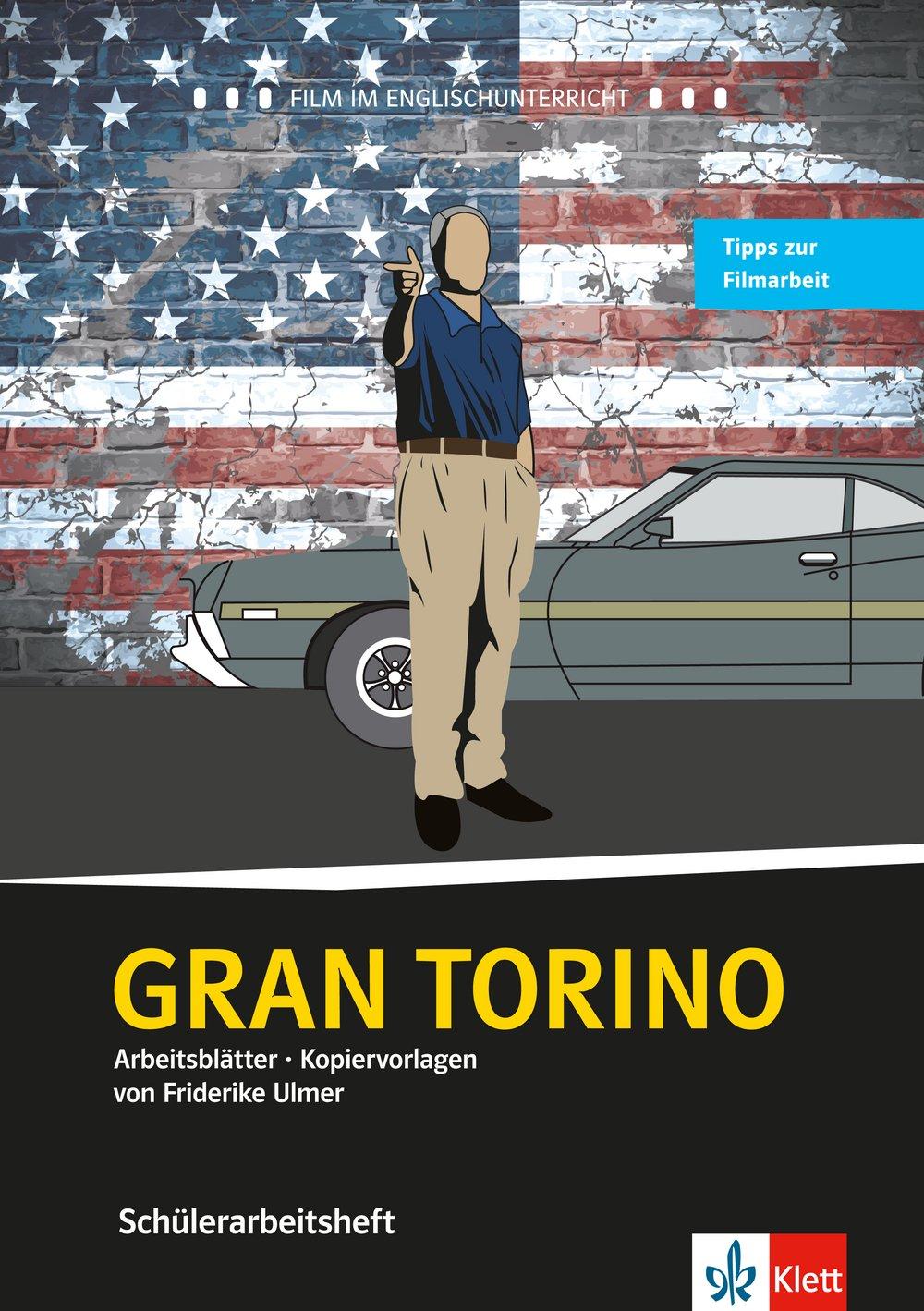 Gran Torino: Schülerarbeitsheft Film und Theater im ...