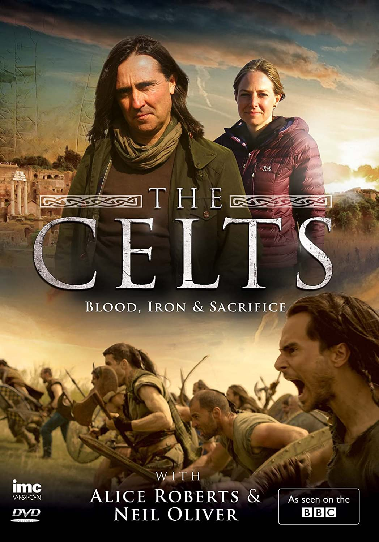 The Celts - Blood, Iron & Sacrifice - Alice Roberts & Neil