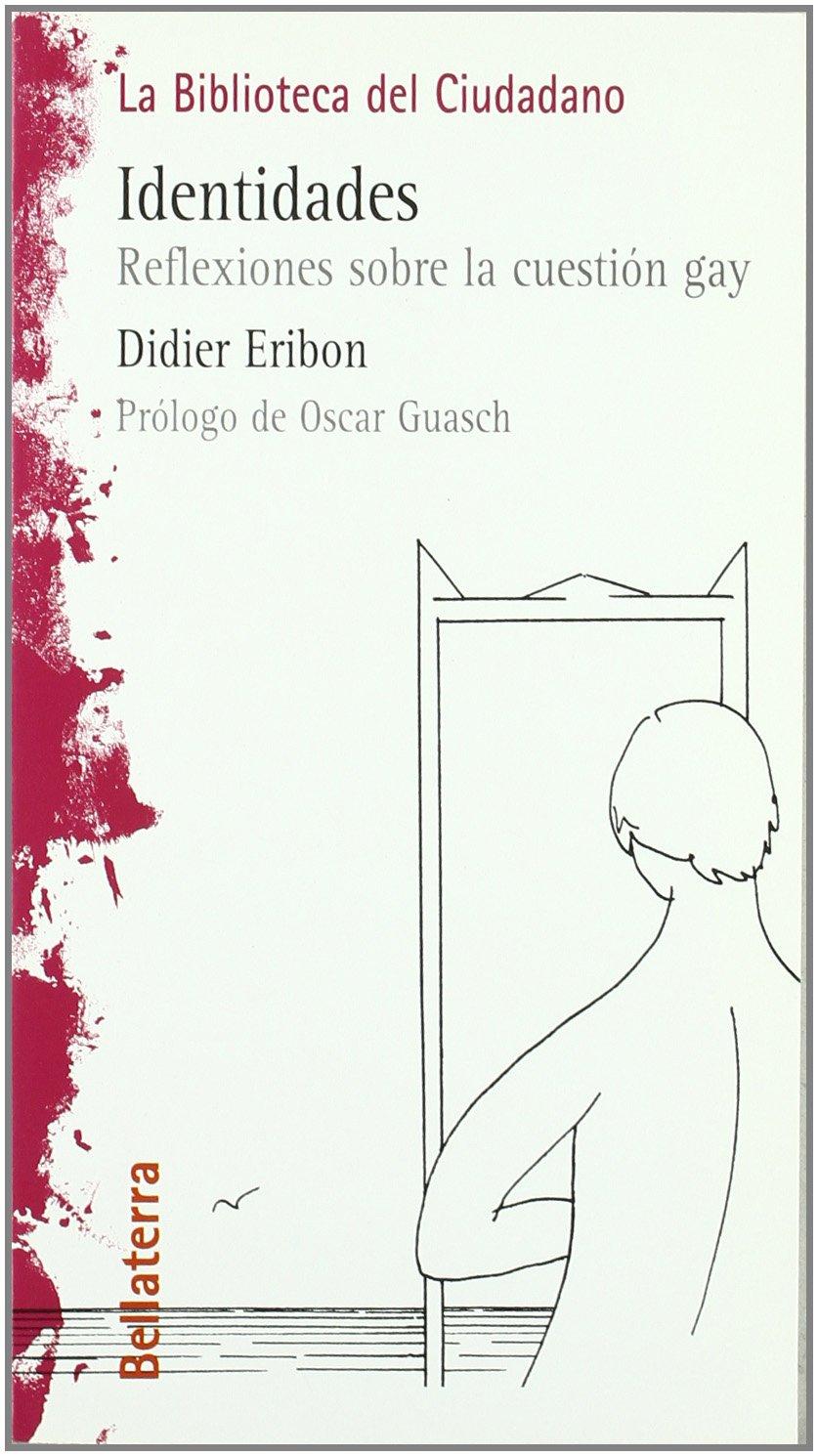 Reflexiones sobre la cuestión gay: Amazon.es: Eribon Didier: Libros