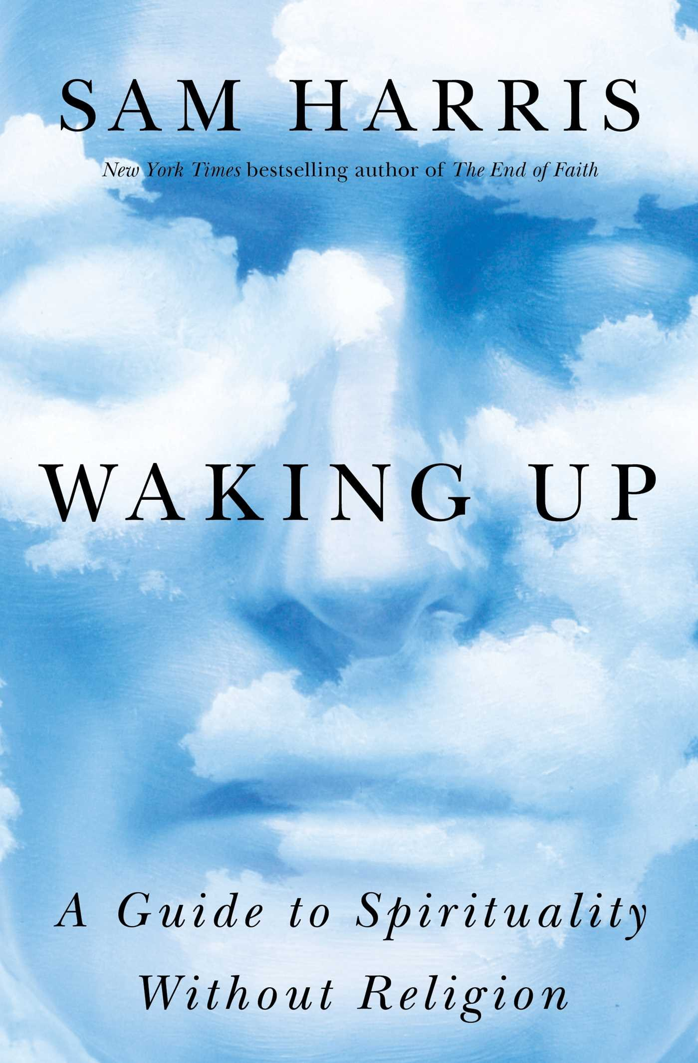 Waking Up  A Guide To Spirituality Without Religion