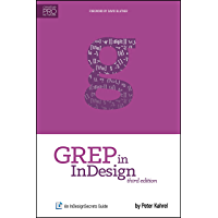 GREP in InDesign: An InDesignSecrets Guide (English Edition)